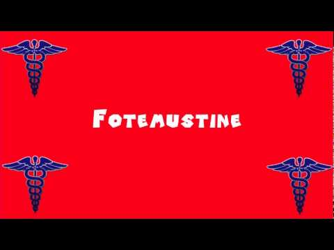 Pronounce Medical Words ― Fotemustine