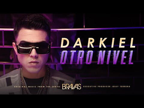 "Darkiel- Otro Nivel (From the series ""Bravas"") [Official Video]"