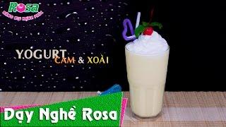 Pha chế món Yogurt Cam & Xoài chua chua ngọt ngọt