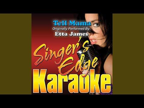 Tell Mama (Originally Performed by Etta James) (Instrumental)
