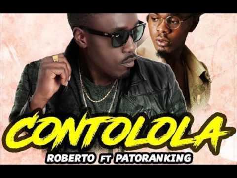 Contolola – by Roberto Ft. Patoranking