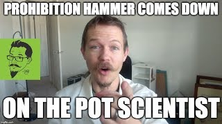 Prohibition comes down on The Pot Scientist by The Pot Scientist Reports
