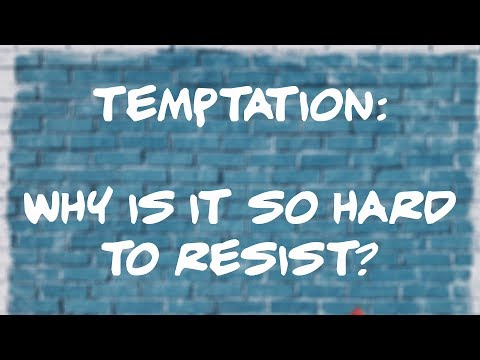 Temptation-Why Is It So Hard To Resist?