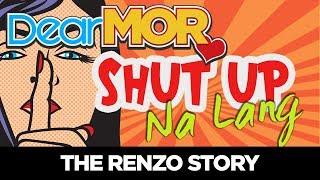 "Video #DearMOR: ""Shut Up Na Lang"" The Renzo Story 05-18-18 MP3, 3GP, MP4, WEBM, AVI, FLV Agustus 2019"