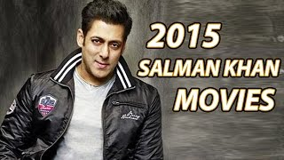 Salman Khan's Upcoming Films In 2015 !