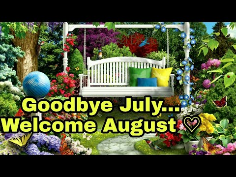 Happy quotes - Welcome August 2018 Wishes, Goodbye July Hello August, Happy August Quotes/WhatsApp Status