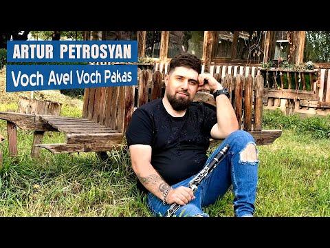 Artur Petrosyan - Voch Avel Voch Pakas