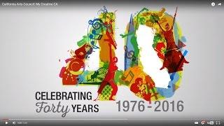 MyCreativeCA #CAarts40 www.arts.ca.gov The California Arts Council has created a series of short-form, documentary videos...