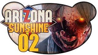 ARIZONA SUNSHINE #02 - Schießwütig zur Mine (Let's Play VR Gameplay Deutsch)