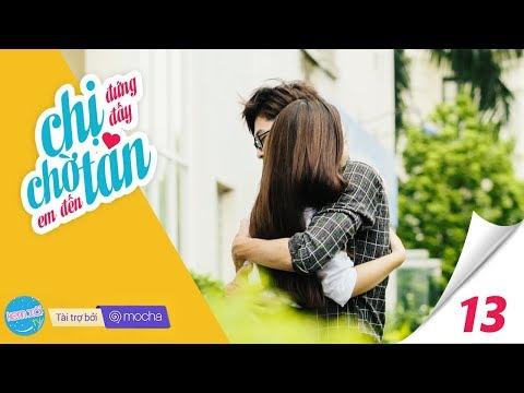CHỊ ĐỨNG ĐẤY, CHỜ EM ĐẾN TÁN (#CDDCEDT) Tập 13: Nhận Ra | Phim Tình cảm – Web Drama | Z TEAM - Thời lượng: 31 phút.
