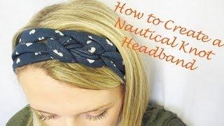 Part 2 of Headband Series: How to Create a Nautical Knot Headband - YouTube
