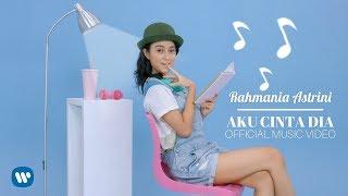 Video RAHMANIA ASTRINI - AKU CINTA DIA (Official Music Video) 2018 MP3, 3GP, MP4, WEBM, AVI, FLV Juli 2018
