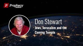 Video Don Stewart: Jews, Jerusalem and the Coming Temple MP3, 3GP, MP4, WEBM, AVI, FLV Agustus 2019