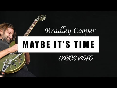 Bradley Cooper - Maybe It's Time (A Star Is Born Soundtrack) [Full HD] Lyrics Mp3
