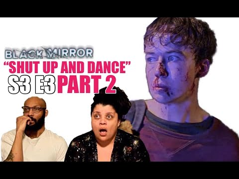 "Black Mirror S3 E3 ""Shut Up and Dance"" - REACTION!!! (Part 2)"