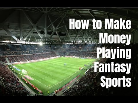 How to Make Money Playing Fantasy Sports
