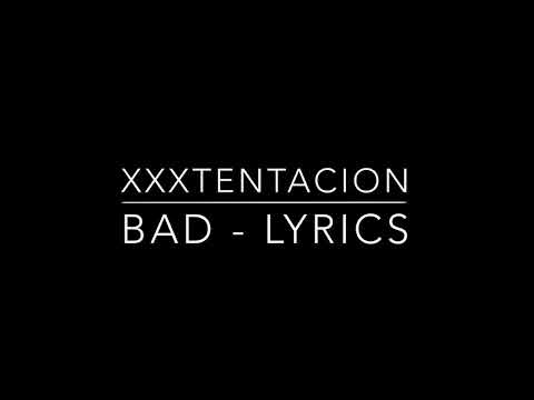 XXXTentacion - BAD (Lyrics)