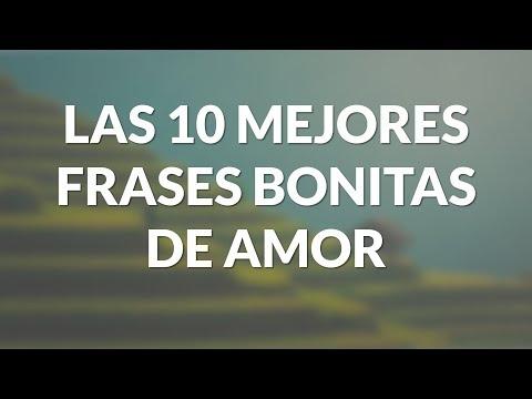 Frases lindas - Las 10 Mejores frases bonitas de amor