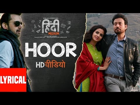 Hoor Lyrical Video Song | Hindi Medium | Irrfan Kh