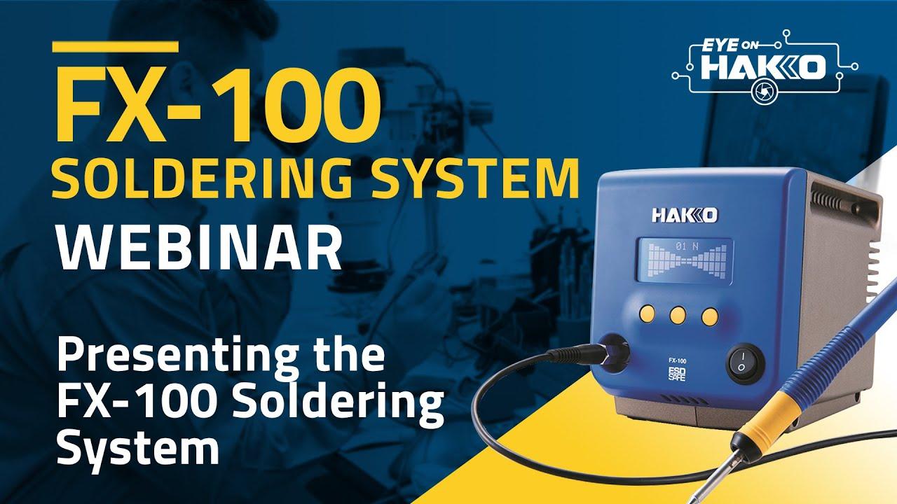 """Eye On Hakko"" presents the HAKKO FX-100 Soldering System"