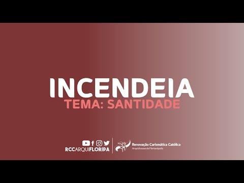 Incendeia Jovem | Tema: Santidade | RCC Arquidiocese de Florianópolis