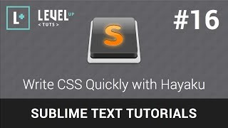 Sublime Text Tutorials #16 - Write CSS Quickly With Hayaku