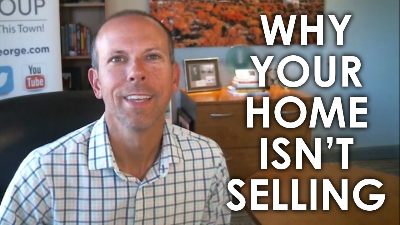 3 Reasons That Your Home Isn't Selling