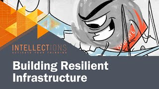 Building Resilient Infrastructure