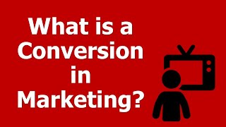 Video What is a Conversion in Marketing? MP3, 3GP, MP4, WEBM, AVI, FLV Januari 2019