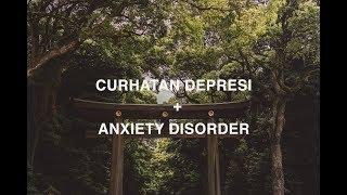 Video Curhatan Depresi + Anxiety Disorder MP3, 3GP, MP4, WEBM, AVI, FLV Oktober 2018