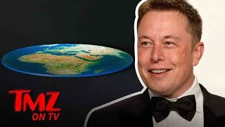 Nonton Elon Musk Owns Flat Earther S    Tmz Tv Film Subtitle Indonesia Streaming Movie Download