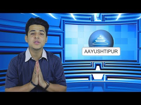 (AAYUSHTIPUR NEWS  [NEWS PARODY] - Duration: 7 minutes, 47 seconds.)