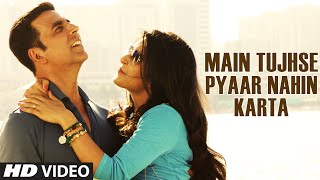 Main Tujhse Pyaar Nahin Karta (VIDEO Song) Baby by Papon ft. Akshay Kumar