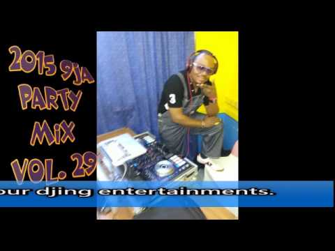 9JA 2015 AFRO BEAT PARTY MIXTAPE VOL 29 BY DJ CHOPLIFE