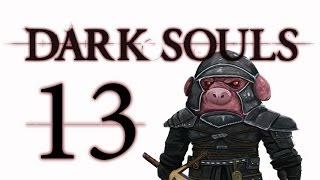 Let S Play Dark Souls  From The Dark Part 13