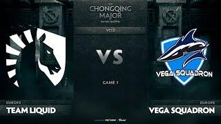 Team Liquid vs Vega Squadron, Game 1, EU Qualifiers The Chongqing Major