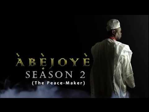 Abejoye Season 2 (The Peace Maker) Trailer