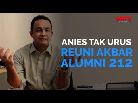 Anies Tak Urus Reuni Akbar Alumni 212