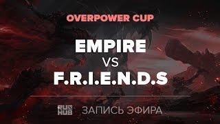 Empire vs F.R.I.E.N.D.S, OverPower Cup, game 3 [4ce, Inmate]