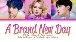 Video BTS (V, J-Hope), Zara Larsson - A Brand New Day (Color Coded Lyrics Han/Rom/Eng) MP3, 3GP, MP4, WEBM, AVI, FLV Juli 2019