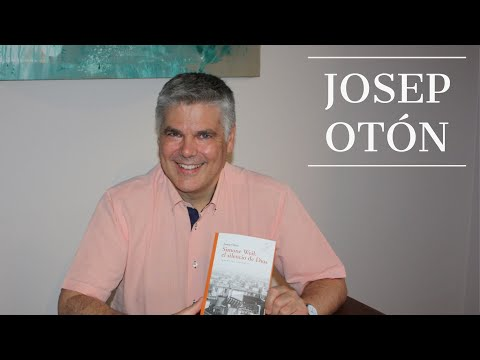 Entrevista de Fernando Cordero a Josep Otón por 'Simone Weil: el silencio de Dios'