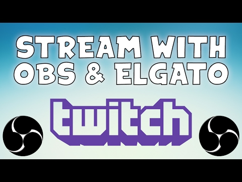 Tutorial: How To Stream On Twitch & Record With Elgato & OBS Studio! (Best Settings OBS Elgato 2018)