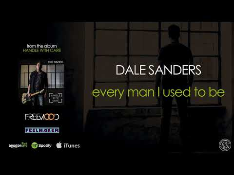 Dale Sanders - Every Man I used To Be