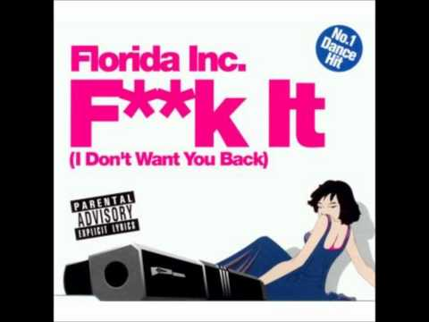F**k It (I Don't Want You Back)