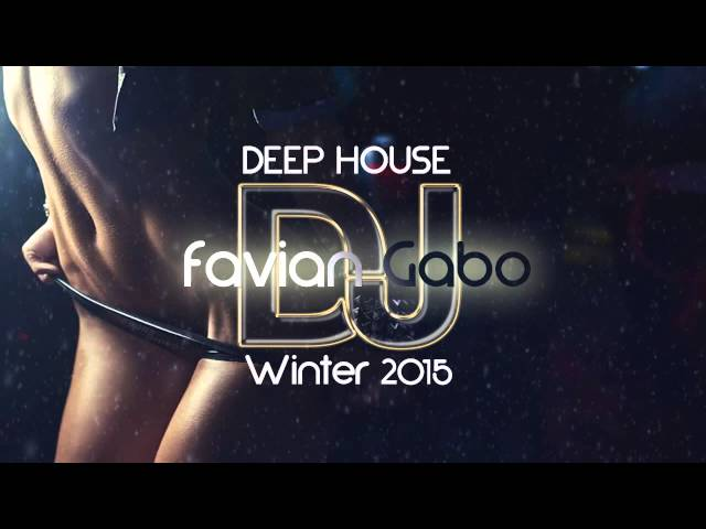 Deep house winter 2015 favian gabo dj for Deep house music djs
