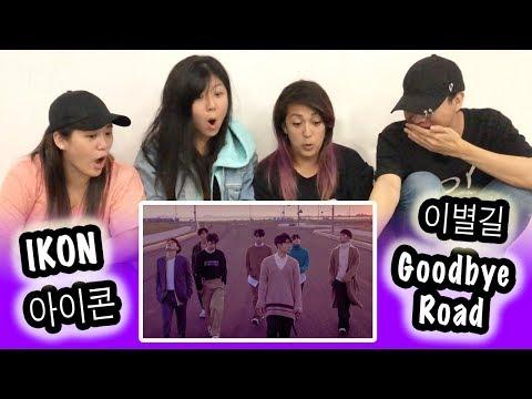 Video [KPOP REACTION] IKON 아이콘 -- GOODBYE ROAD 이별길 download in MP3, 3GP, MP4, WEBM, AVI, FLV January 2017