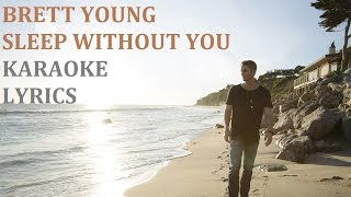 BRETT YOUNG - SLEEP WITHOUT YOU KARAOKE COVER LYRICS Video