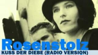 Rosenstolz - Kuss Der Diebe - Radio Version