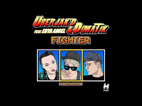 Uberjakd & Dimatik f. Enya Angel - Fighter