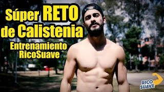 Súper RETO Calistenia//Entrenamiento RicoSuave